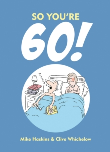 So You're 60! : A Handbook for the Newly Confused, Hardback Book