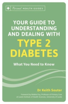 Your Guide to Understanding and Dealing with Type 2 Diabetes : What You Need to Know, Paperback Book