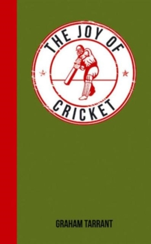 The Joy of Cricket : For Those Who Love a Good Innings, Hardback Book