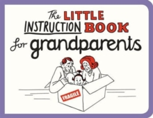 The Little Instruction Book for Grandparents, Paperback Book
