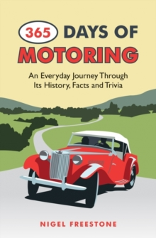 365 Days of Motoring : An Everyday Journey Through its History, Facts and Trivia, Hardback Book