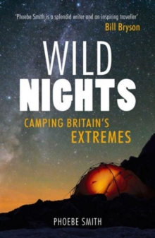 Wild Nights : Camping Britain's Extremes, Paperback / softback Book