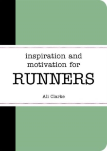 Inspiration and Motivation for Runners, Paperback / softback Book