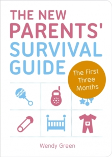 The New Parents' Survival Guide : The First Three Months, Paperback Book