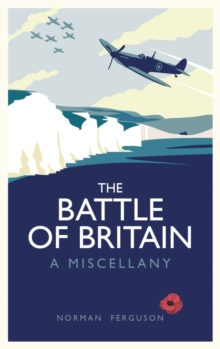The Battle of Britain : A Miscellany, Hardback Book