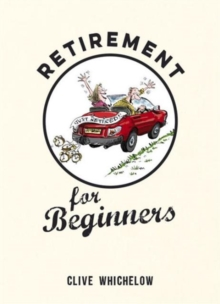 Retirement for Beginners, Hardback Book