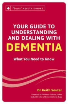 Your Guide to Understanding and Dealing with Dementia : What You Need to Know, Paperback Book