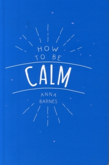 How to be Calm, Paperback Book