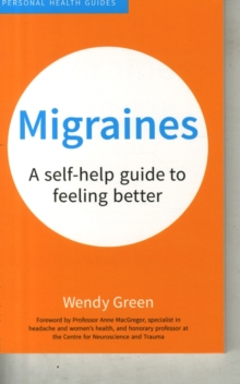 Migraines : A Self-Help Guide to Feeling Better, Paperback / softback Book