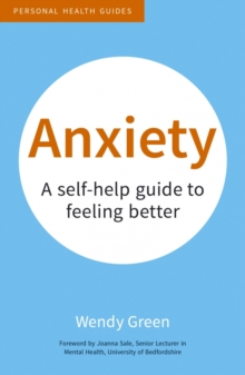 Anxiety : A Self-Help Guide to Feeling Better, Paperback / softback Book