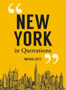 New York in Quotations, Hardback Book