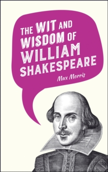 The Wit and Wisdom of William Shakespeare, Hardback Book