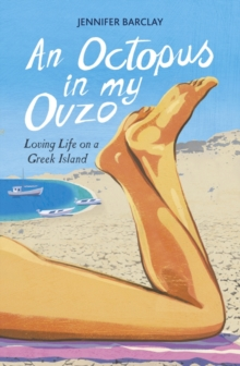 An Octopus in My Ouzo : Loving Life on a Greek Island, Paperback Book