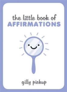 The Little Book of Affirmations, Hardback Book