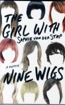 The Girl with Nine Wigs : A Memoir, Paperback / softback Book