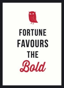Fortune Favours the Bold, Hardback Book