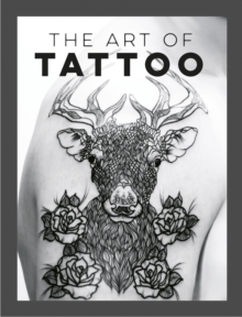 The Art of Tattoo, Hardback Book
