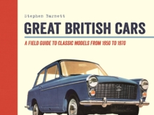 Great British Cars : Classic Models from the 1950s to the 1970s, Hardback Book