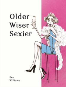 Older, Wiser, Sexier (Women), Hardback Book