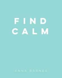 Find Calm, Hardback Book
