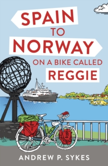 Spain to Norway on a Bike Called Reggie, Paperback Book