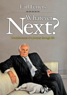 Whatever Next? : Reminiscences of a Journey Through Life, EPUB eBook