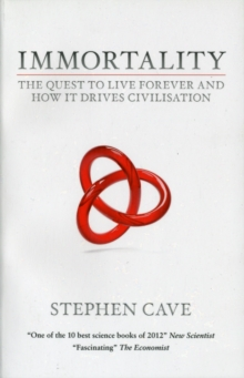 Immortality : Testing Civilisation's Greatest Promise, Paperback / softback Book