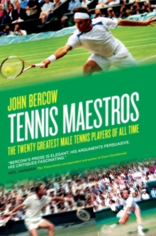 Tennis Maestros : The Twenty Greatest Male Tennis Players of All Time, Hardback Book