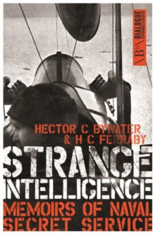 Strange Intelligence : Memoirs of Naval Secret Service, Paperback / softback Book