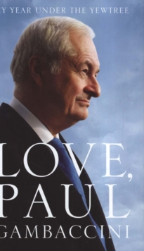 Love, Paul Gambaccini : My Year Under the Yewtree, Hardback Book