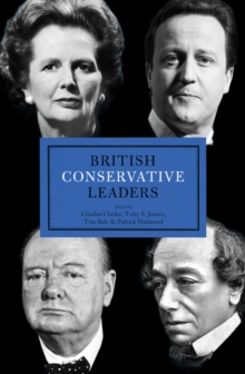 British Conservative Leaders, Hardback Book