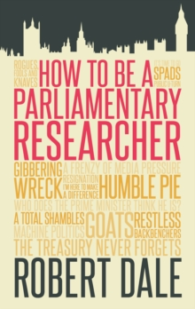 In The Thick of It : How to be a Parliamentary Staffer, Paperback Book