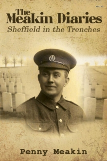 The Meakin Diaries - Sheffield in the Trenches, Paperback Book