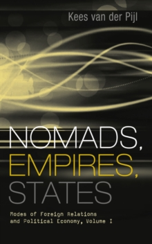 Nomads, Empires, States : Modes of Foreign Relations and Political Economy, Volume I, PDF eBook