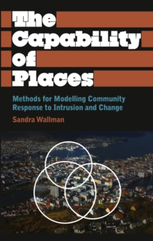 The Capability of Places : Methods for Modelling Community Response to Intrusion and Change, PDF eBook
