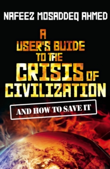 A User's Guide to the Crisis of Civilization : And How to Save It, EPUB eBook