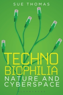 Technobiophilia : Nature and Cyberspace, PDF eBook