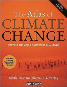 The Atlas of Climate Change : Mapping the World's Greatest Challenge, Paperback / softback Book