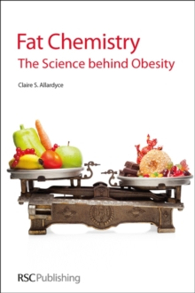 Fat Chemistry : The Science behind Obesity, Paperback / softback Book