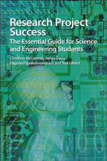Research Project Success : The Essential Guide for Science and Engineering Students, Paperback Book