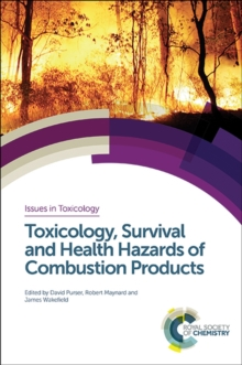 Toxicology, Survival and Health Hazards of Combustion Products, Hardback Book