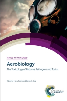 Aerobiology : The Toxicology of Airborne Pathogens and Toxins, Hardback Book
