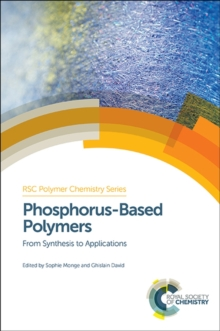 Phosphorus-Based Polymers : From Synthesis to Applications, Hardback Book
