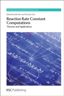 Reaction Rate Constant Computations : Theories and Applications, Hardback Book