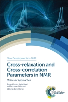 Cross-relaxation and Cross-correlation Parameters in NMR : Molecular Approaches, Hardback Book