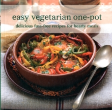 Easy Vegetarian One-pot : Delicious Fuss-Free Recipes for Hearty Meals, Paperback / softback Book
