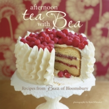Afternoon Tea with Bea : Recipes from Bea, Hardback Book