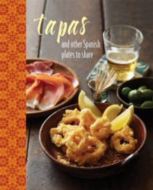 Tapas : And Other Spanish Plates to Share, Hardback Book