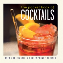 The Pocket Book of Cocktails : Over 150 Classic and Contemporary Recipes, Paperback / softback Book