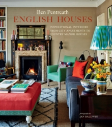 English Houses : Inspirational Interiors from City Apartments to Country Manor Houses, Hardback Book